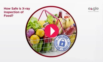 EaglePI_Video_How_Safe_Xray_inspection_Food_Featured